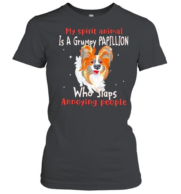 My spirit animal is a grumpy Papillion who slaps annoying people shirt Classic Women's T-shirt