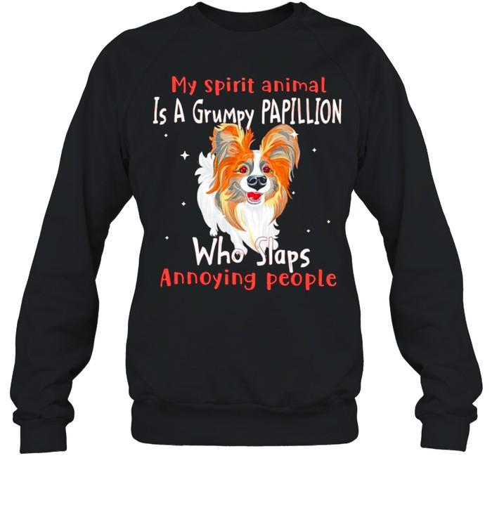 My spirit animal is a grumpy Papillion who slaps annoying people shirt Unisex Sweatshirt