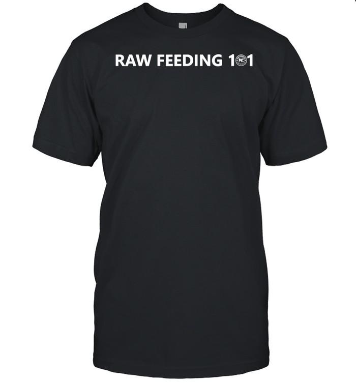 Raw Feeding 101 White Shirt