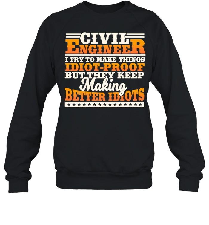 Civil Engineer Engineering Design On Back Of Clothing shirt Unisex Sweatshirt