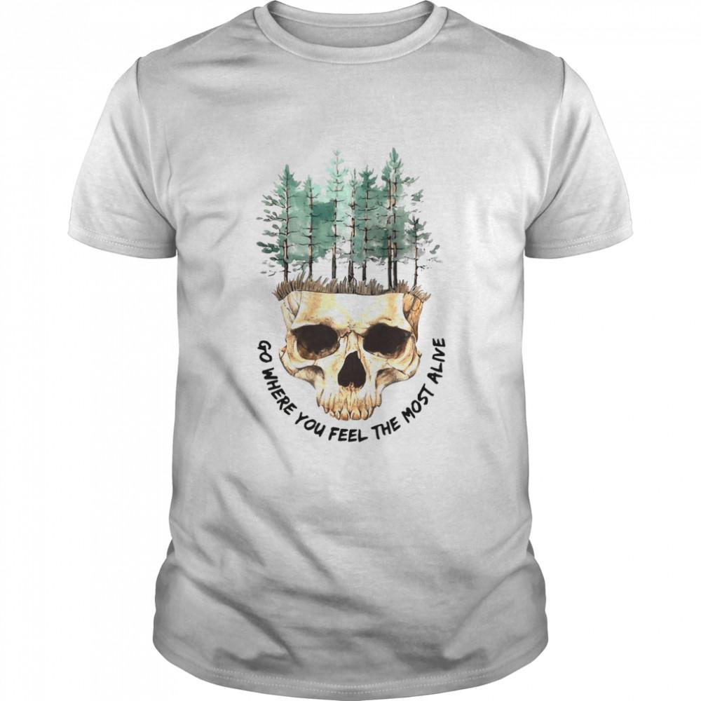 Skull Go Where You Feel The Most Alive White T-shirt