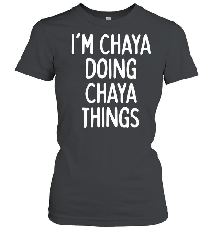 I'm Chaya Doing Chaya Things, First Name shirt Classic Women's T-shirt