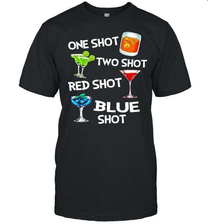 One shot two shot red shot blue shot shirt