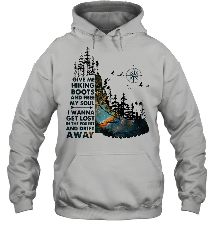 Give Me Hiking Boots And Free My Soul I Wanna Get Lost In The Forest And Drift Away Compass  Unisex Hoodie