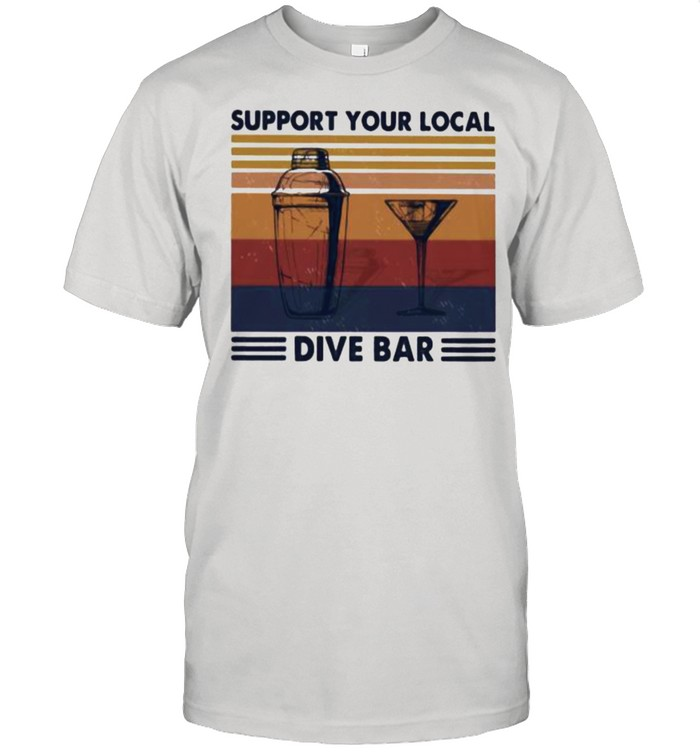 Support Your Local Dive Bar Vintage Shirt