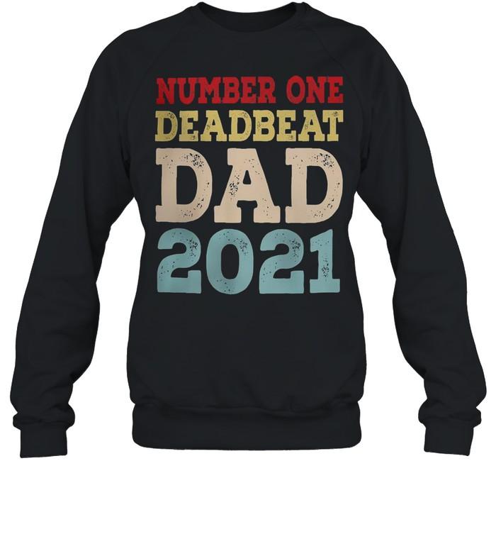 Number one deadbeat dad 2021 fathers day shirt Unisex Sweatshirt