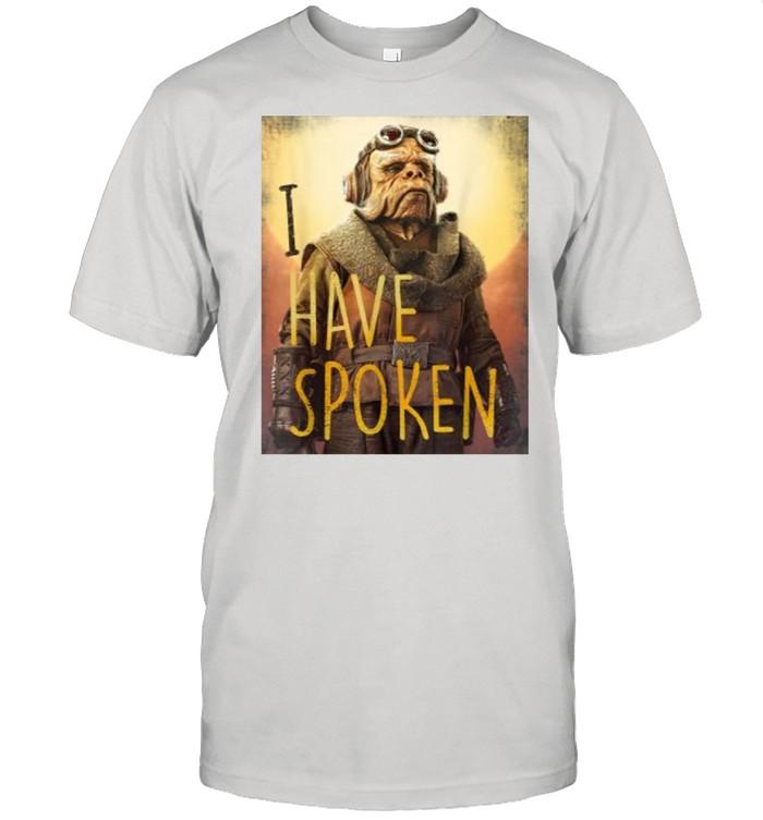 Star Wars The Mandalorian Have Spoken Shirt