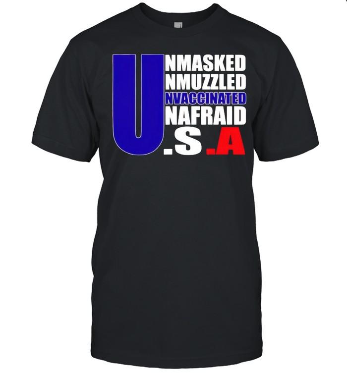 America flag Unmasked Unmuzzled Unvaccinated Unafraid shirt