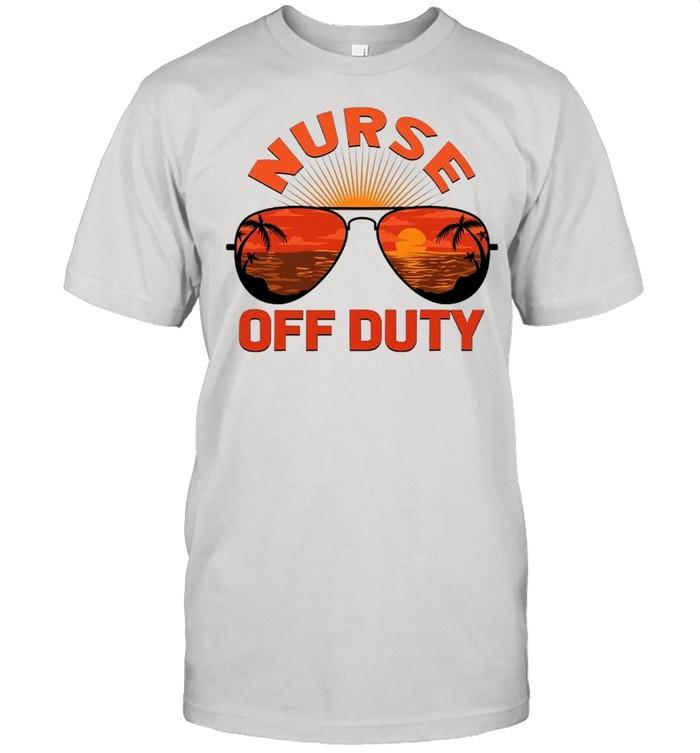 Summer Sunglasses Nurse Off Duty shirt