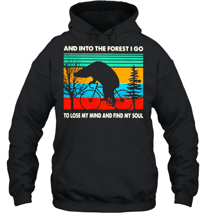 And into the forest I go to lose my mind and find my soul shirt Unisex Hoodie