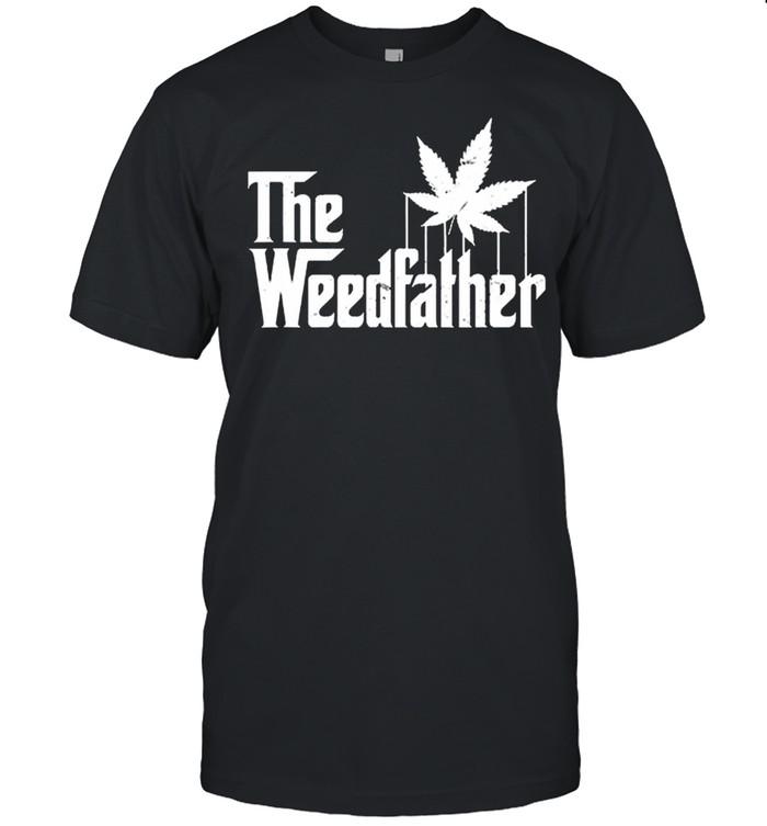 The Weed Father Parody Marijuana Stoner Dad Gift shirt