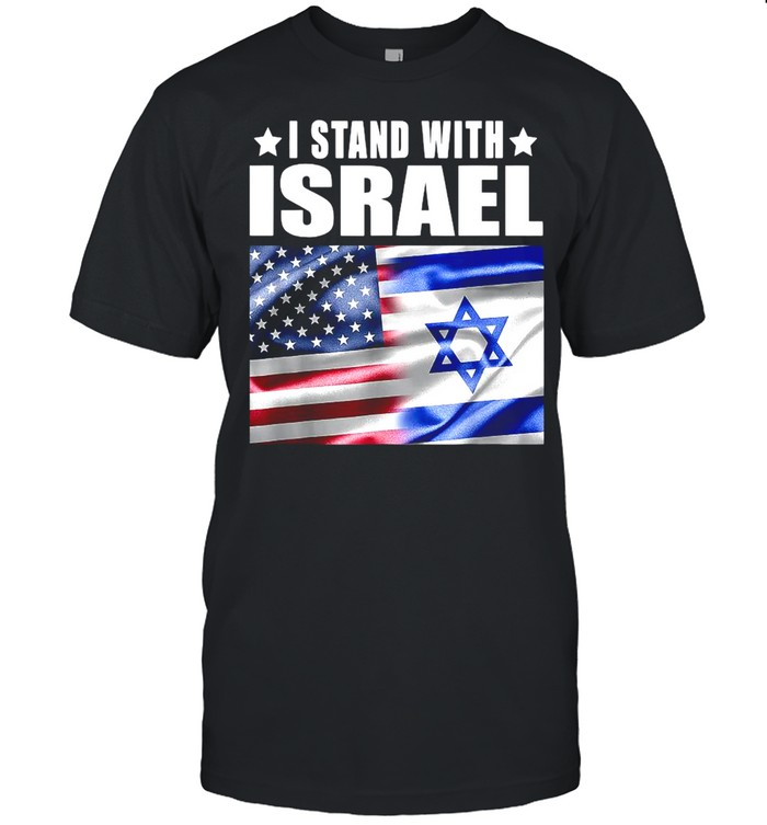 I Stand With Israel Us Flag Combined Shirt