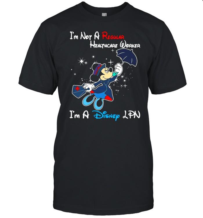 Disney Mickey Mouse I'm Not A Regular LPN I'm A Disney LPN T-shirt