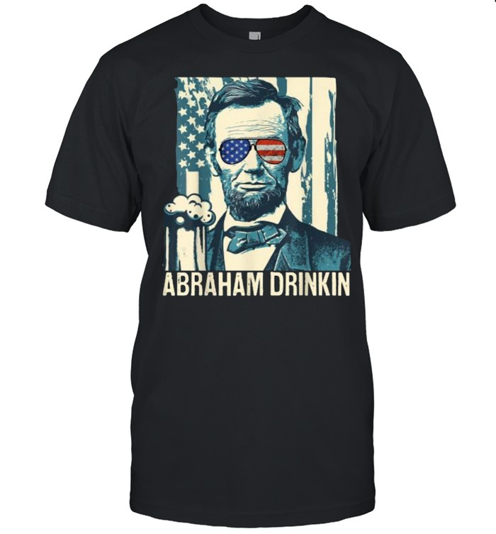 Abraham Drinkin Funny Lincoln 4th of July independence sunglasses USA Flag T-Shirt