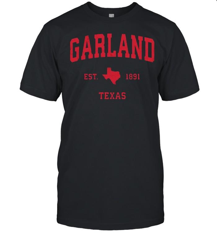 Garland Texas TX Est 1891 Vintage Sports T-Shirt