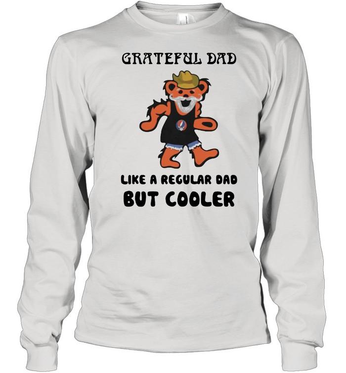 Grateful dad like a regular dad but cooler bear shirt Long Sleeved T-shirt