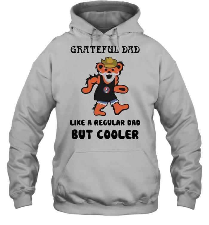 Grateful dad like a regular dad but cooler bear shirt Unisex Hoodie
