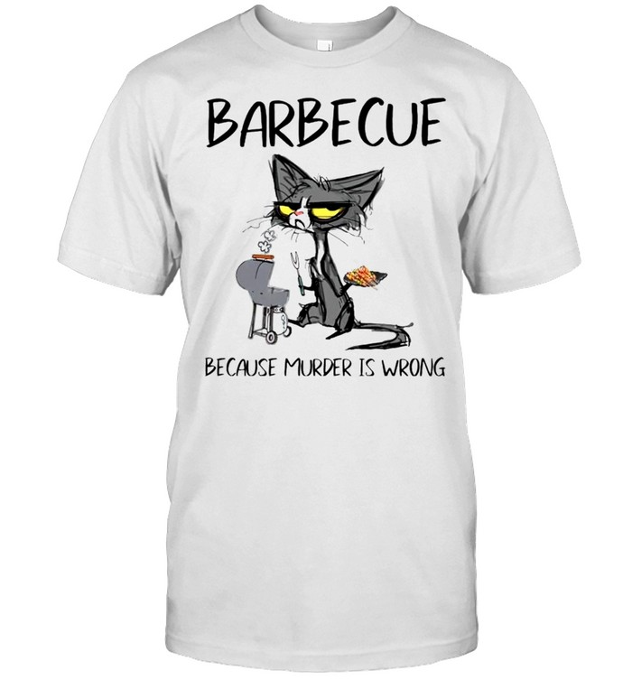 Cat barbecue because murder is wrong shirt