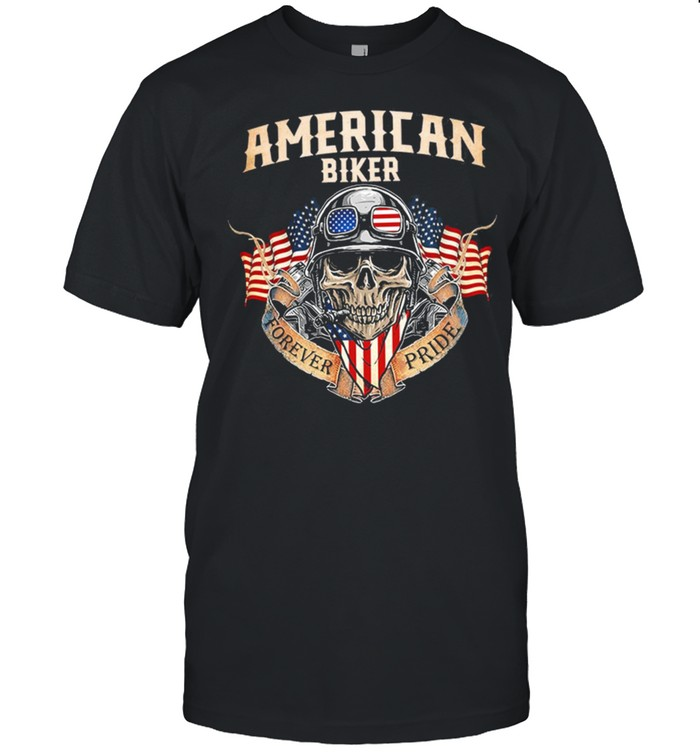 Skull American biker forever pride shirt