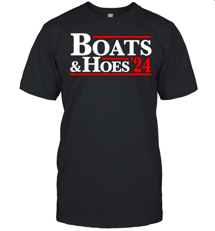 Boats and Hoes 2024 president shirt