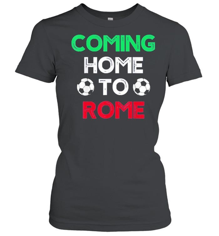 Coming Home To Rome Italia 2021 Italia Champions Football shirt Classic Women's T-shirt