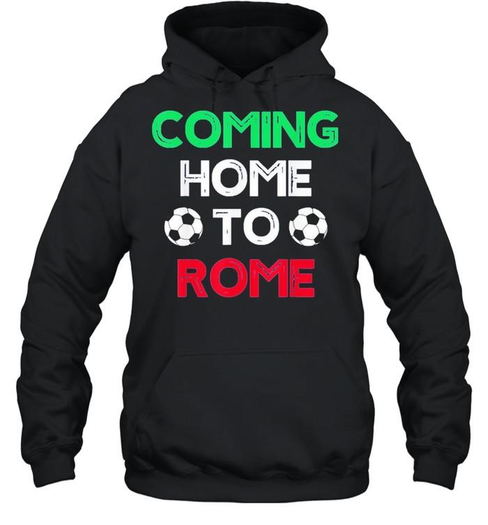 Coming Home To Rome Italia 2021 Italia Champions Football shirt Unisex Hoodie