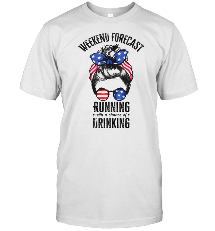Weekend Forecast Running With A Chance Of Drinking Messy Bun T-Shirt