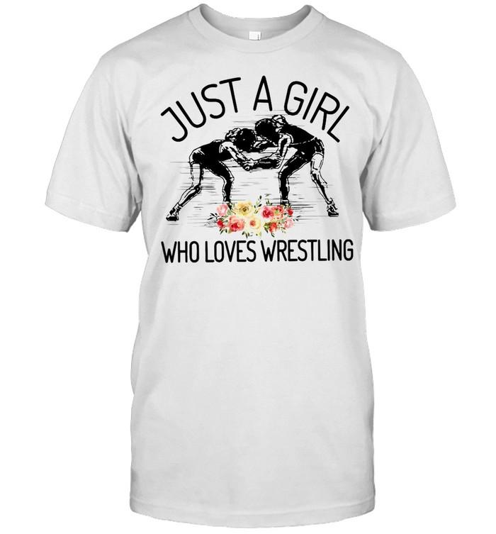 Wrestler Just A Girl Who Loves Wrestling T-shirt