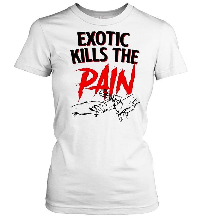 Exotic Kills The Pain T-shirt Classic Women's T-shirt