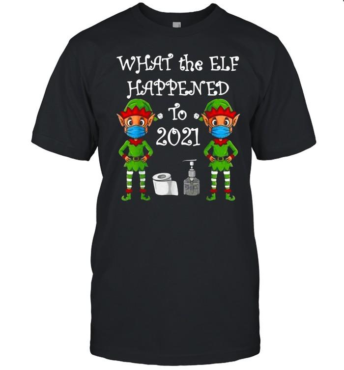 2021 Christmas What The Elf Happened Xmas T-shirt