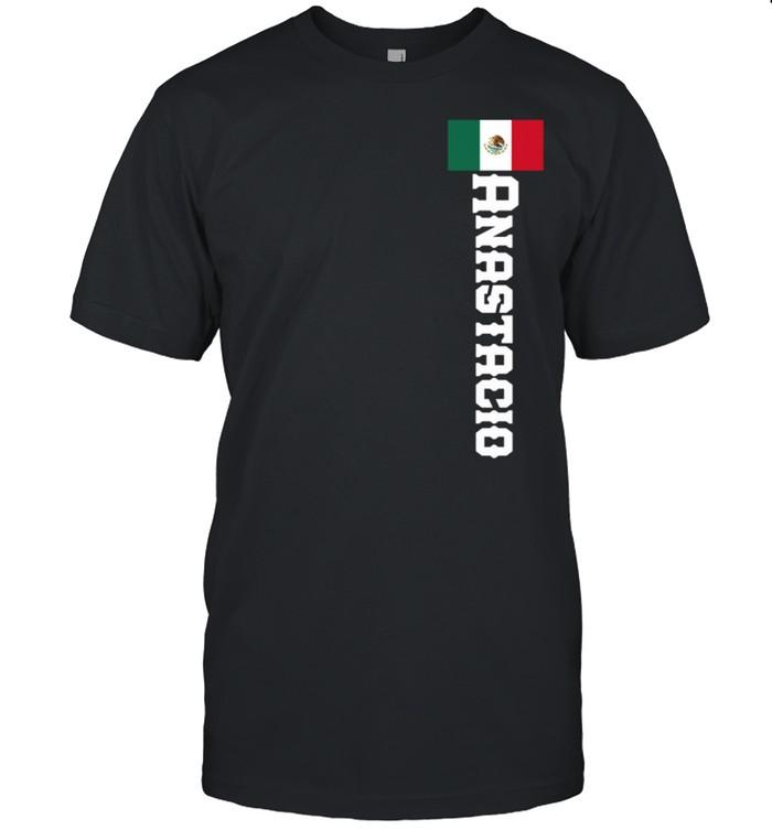 Anastacio Name, Mexican Shirt, And shirt