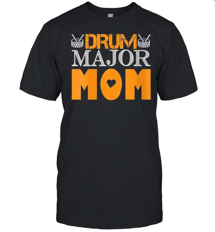 Drum Major Drum Major Mom shirt