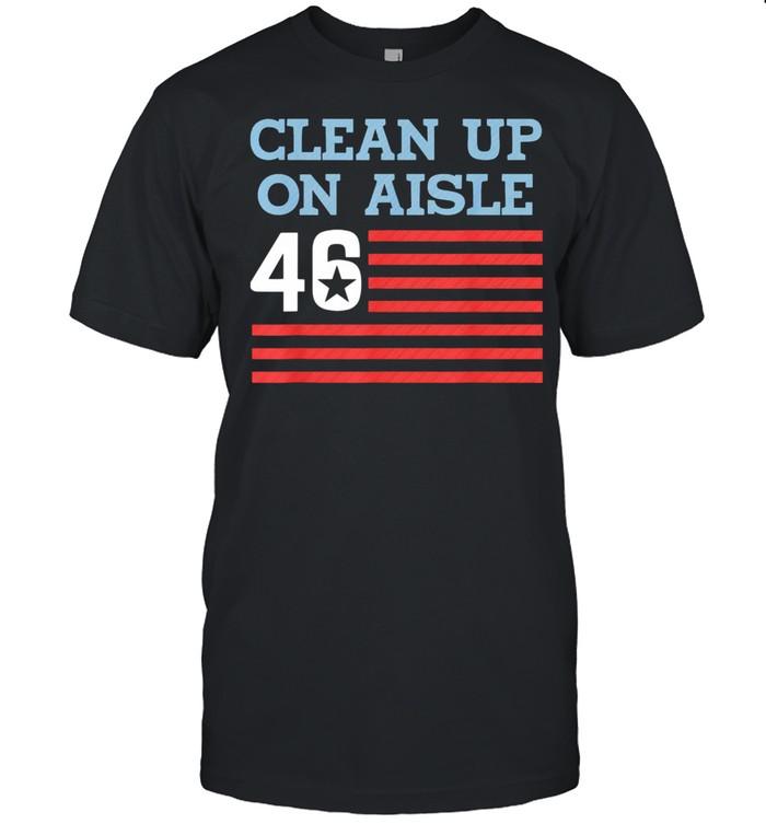 Clean Up On Aisle 46 Impeach Biden Shirt