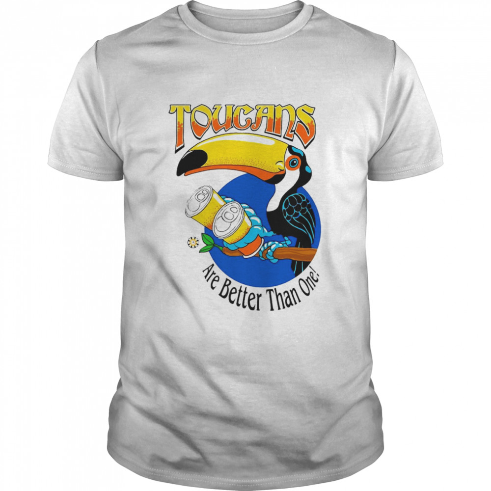 Toucans Are Better Than One Drinking By 8 Pints Apparel T-shirt