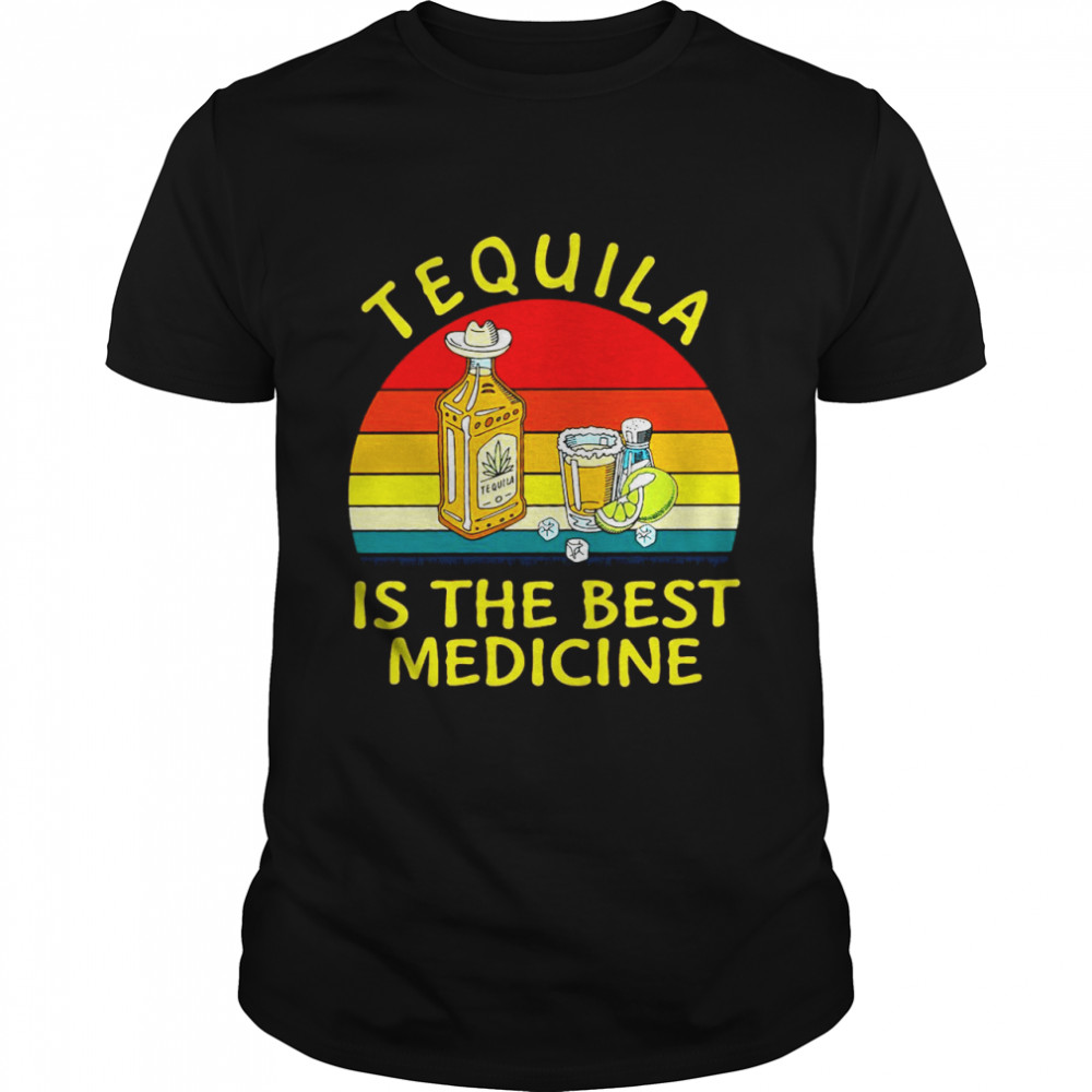 Tequila Is The Best Medicine Vintage T-shirt