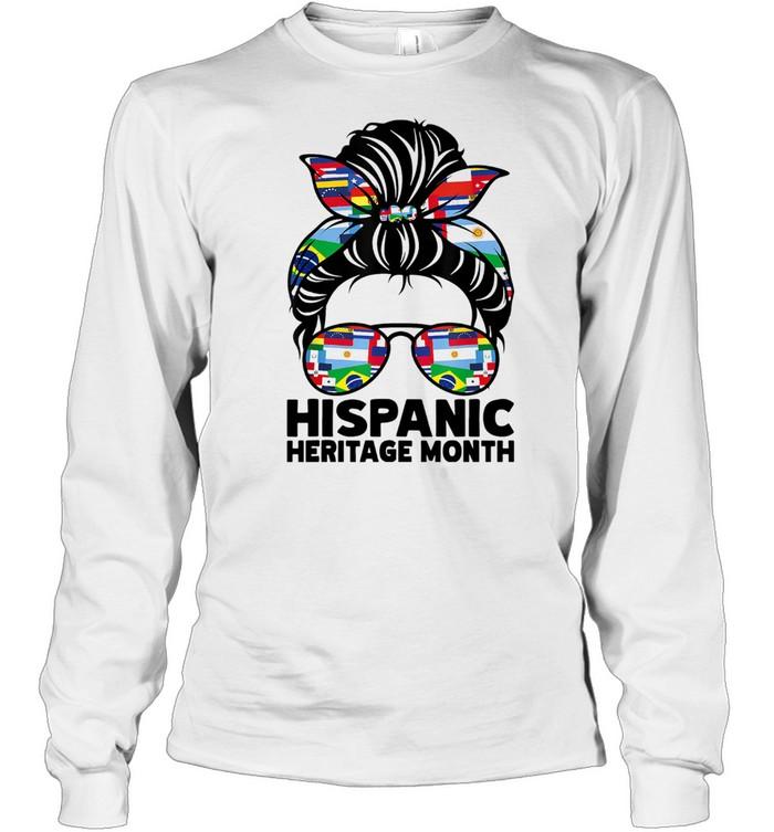 National Hispanic Heritage Month Messy Bun Hair Sunglasses Long Sleeved T-shirt