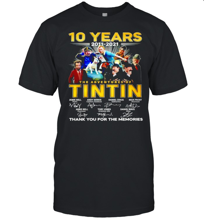 10 years 2011 2021 The Adventures of Tintin thank you for the memories shirt