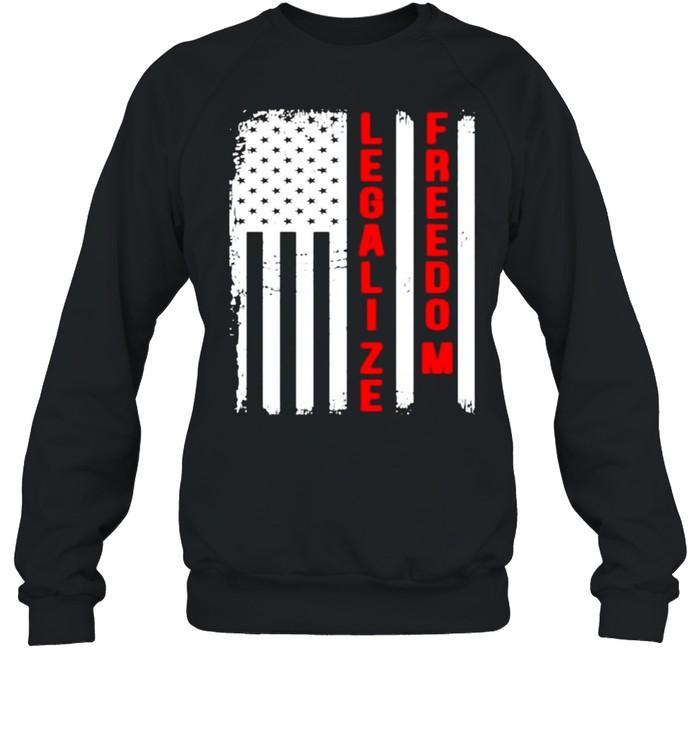 American flag legalize freedom shirt Unisex Sweatshirt
