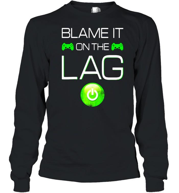 Blame It On The Lag Video Games Gaming Gamer Raglan Baseball T-shirt Long Sleeved T-shirt