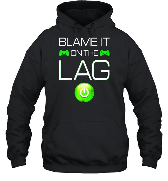 Blame It On The Lag Video Games Gaming Gamer Raglan Baseball T-shirt Unisex Hoodie