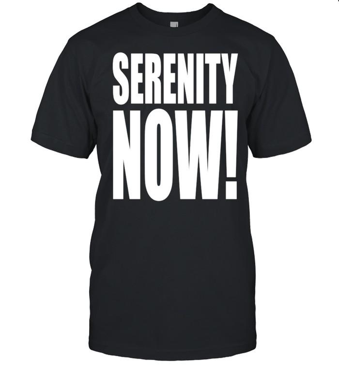 Kenvin Serenity Now shirt