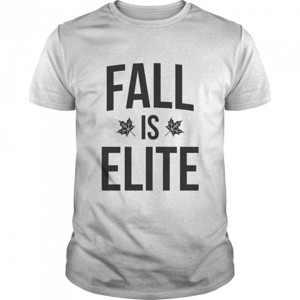 Fall is Elite Classic shirt
