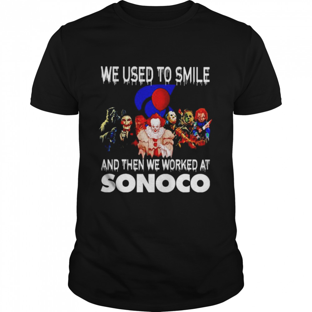 Horror Halloween we used to smile and then we worked at Sonoco shirt