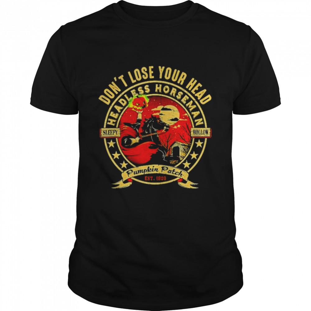 Don't lose your head headless horseman urban legend Halloween shirt