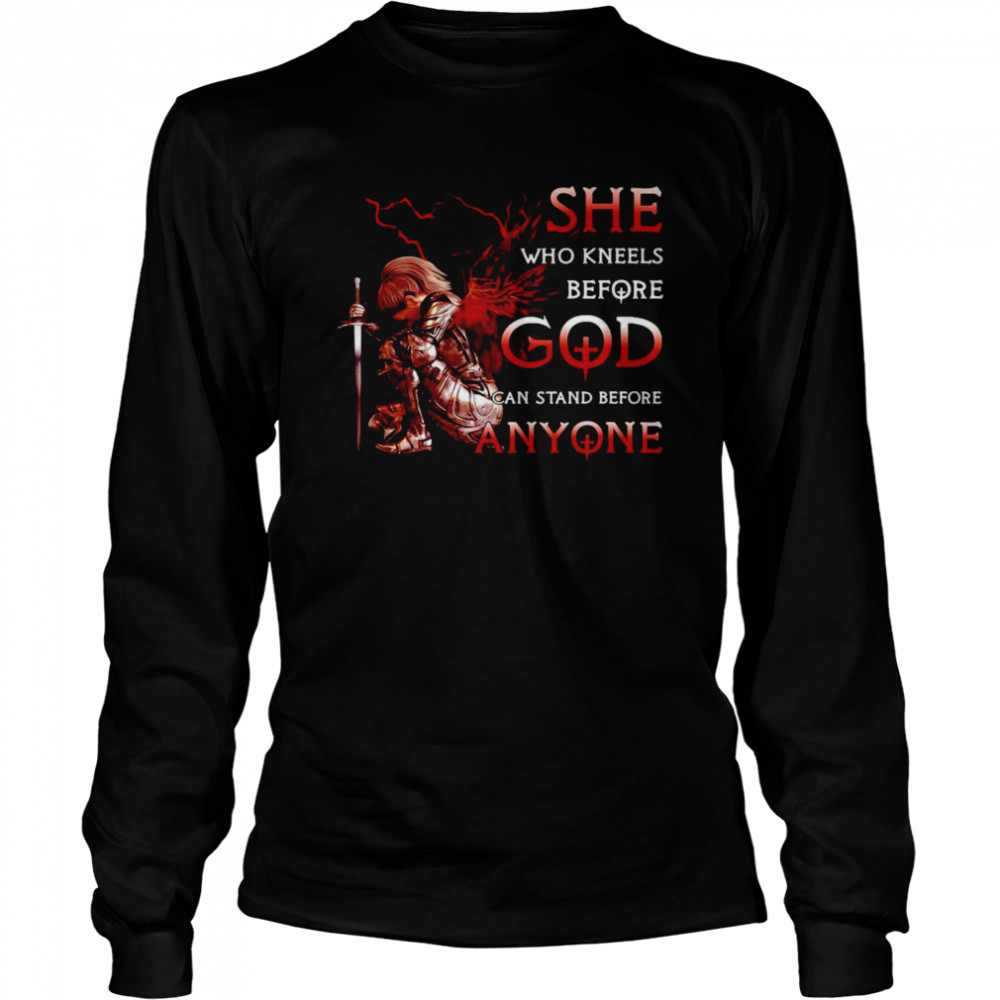 Angel She Who Kneels Before God Can Stand Before Anyone Long Sleeved T-shirt