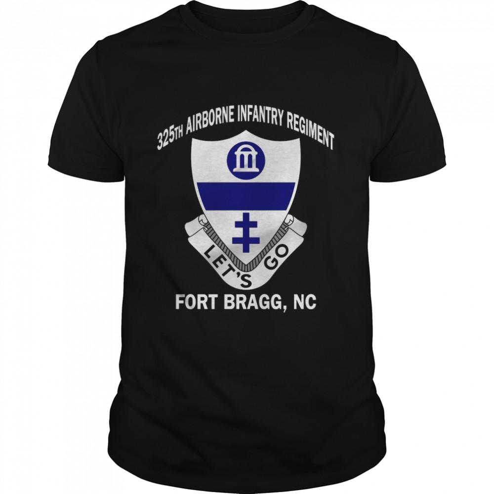 325th Airborne Infantry Regiment Let's Go Fort Bragg NC T-shirt