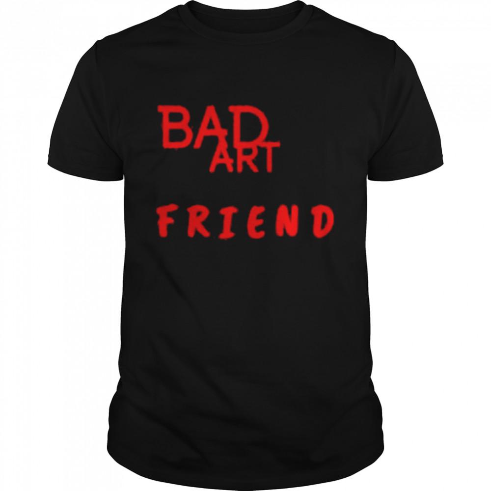 Bad Art Friend-GIFT Classic Shirt