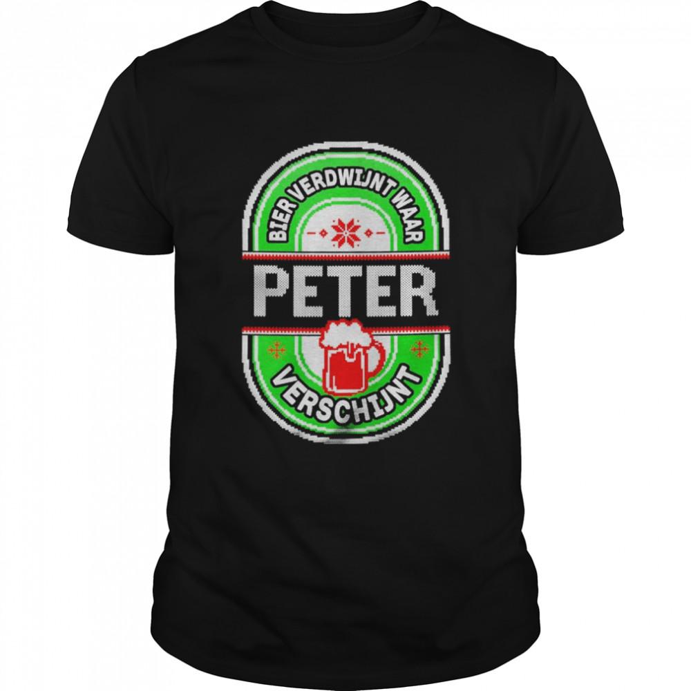 Bier verdwijnt waar Peter verschijnt ugly merry christmas shirt