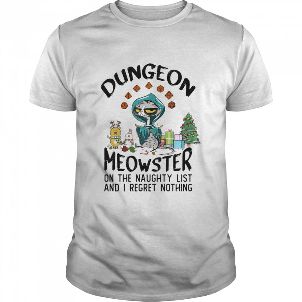 Dungeon Meowster On The Naughty List And I Regret Nothing T-shirt