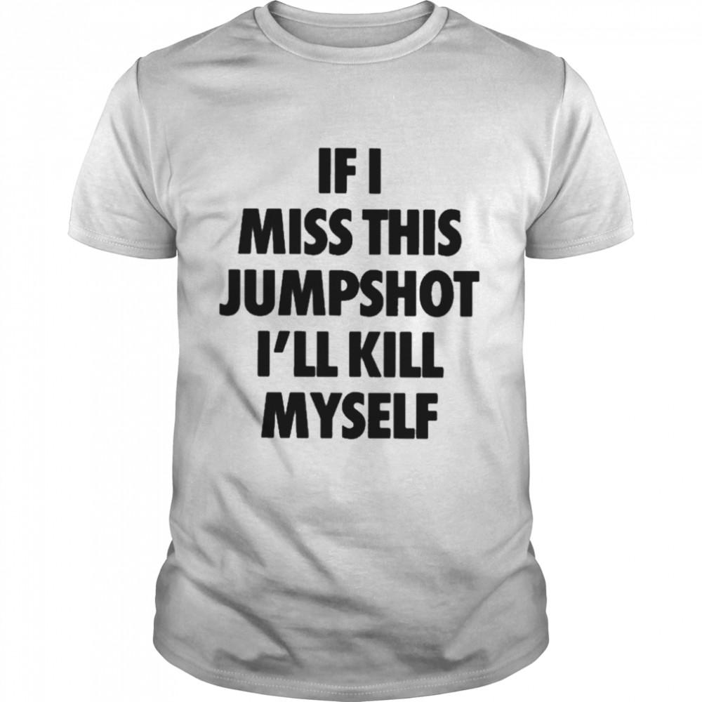if I miss this jumpshot shirt